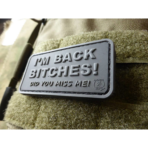 JTG I´M BACK BITCHES Patch, blackops / JTG 3D Rubber Patch